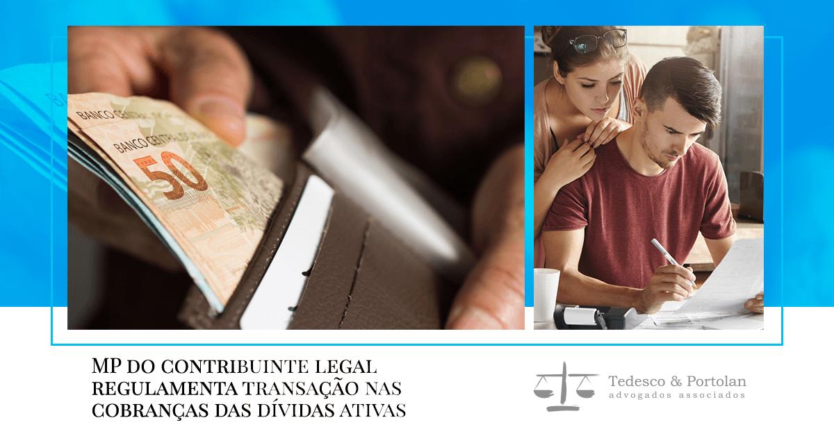 Tedesco e Portolan | MP do contribuinte legal regulamenta transação nas cobranças das dívidas ativas