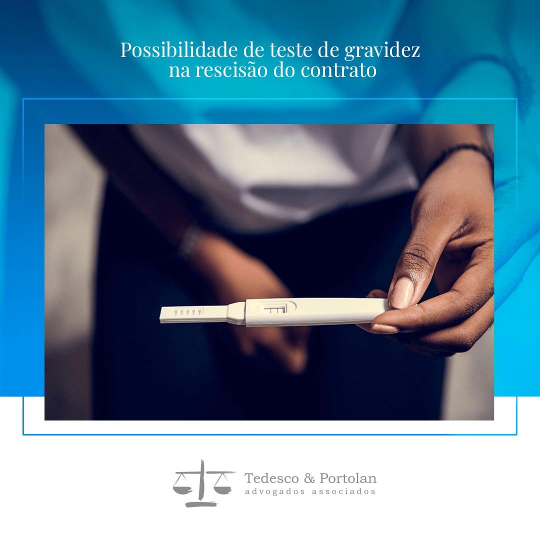 Tedesco e Portolan   Possibilidade de teste de gravidez na rescisão do contrato