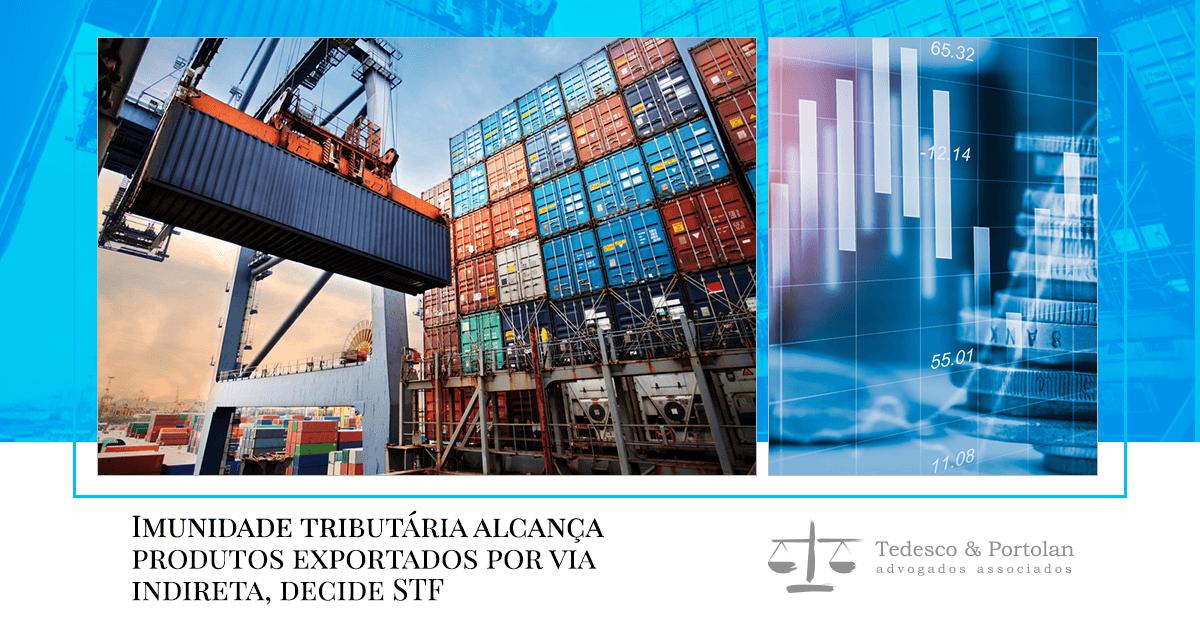 Tedesco e Portolan   Produtos exportados via trading companies têm imunidade tributária