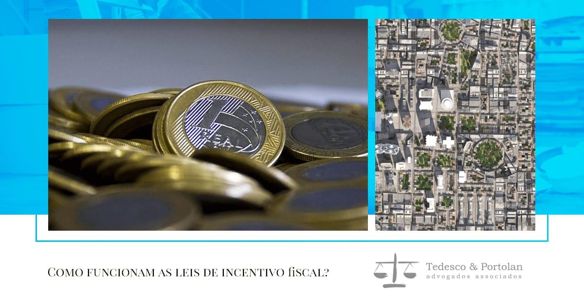 Tedesco e Portolan | Como funcionam as leis de incentivo fiscal?